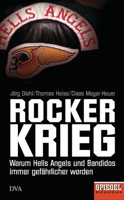 Rockerkrieg von Diehl,  Jörg, Heise,  Thomas, Meyer-Heuer,  Claas