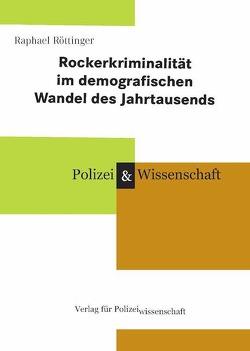 Rockerkriminalität im demografischen Wandel des Jahrtausends von Röttinger,  Raphael
