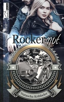 Rockermut – Rocker-Reihe 4 von Kribbeler,  Natascha