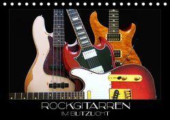 Rockgitarren im Blitzlicht (Tischkalender 2019 DIN A5 quer) von Bleicher,  Renate