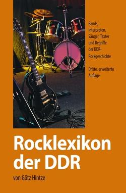 Rocklexikon der DDR von Hintze,  Götz
