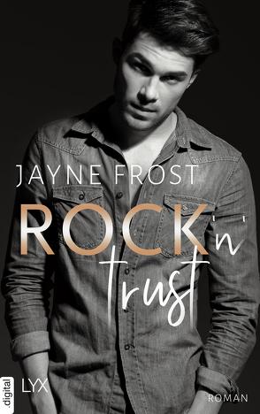 Rock'n'Trust von Frost,  Jayne, Lecaux,  Cécile G.