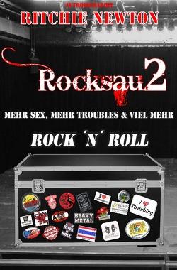 ROCKSAU 2 – MEHR SEX, MEHR TROUBLES & VIEL MEHR ROCK´N ROLL von Newton,  Ritchie