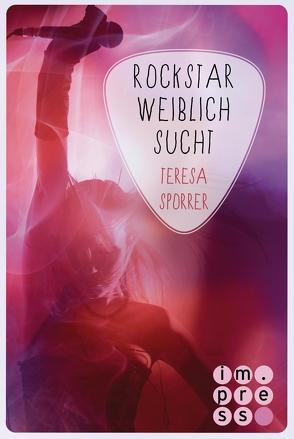 Rockstar weiblich sucht (Die Rockstar-Reihe 4) von Sporrer,  Teresa