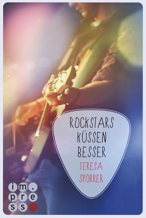 Rockstars küssen besser (Die Rockstar-Reihe 7) von Sporrer,  Teresa