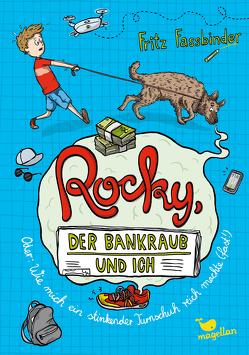 Rocky, der Bankraub und ich oder wie mich ein stinkender Turnschuh reich machte (fast!) – Band 2 von Fassbinder,  Fritz, Kurzbach,  Sonja