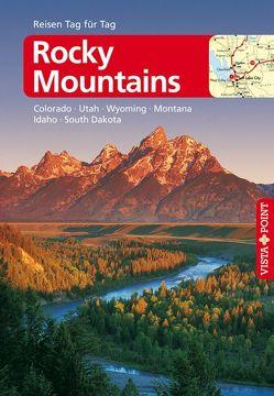 Rocky Mountains – VISTA POINT Reiseführer Reisen Tag für Tag von Wagner,  Bernd, Wagner,  Heike