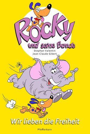 Rocky und seine Bande, Bd. 2: Wir lieben die Freiheit von Gibert,  Jean-Claude, Valentin,  Stephan