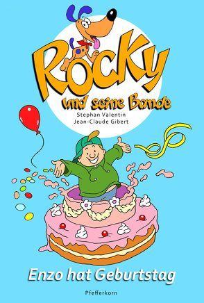 Rocky und seine Bande, Bd. 3: Enzo hat Geburtstag von Gibert,  Jean-Claude, Valentin,  Stephan