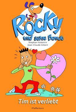 Rocky und seine Bande, Bd. 6: Tim ist verliebt von Gibert,  Jean-Claude, Valentin,  Stephan