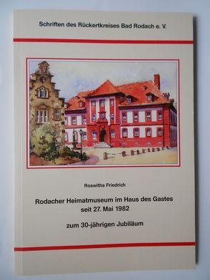 Rodacher Heimatmuseum im Haus des Gastes seit 27. Mai 1982 – zum 30-jährigen Jubiläum von Friedrich,  Roswitha