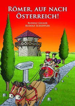 Römer, auf nach Österreich von Gigler,  Rudolf, Schuppler,  Rudolf