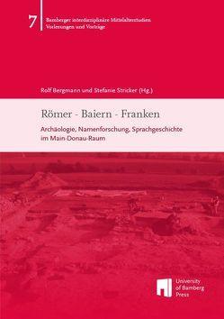 Römer – Baiern – Franken von Bergmann,  Rolf, Stricker,  Stefanie