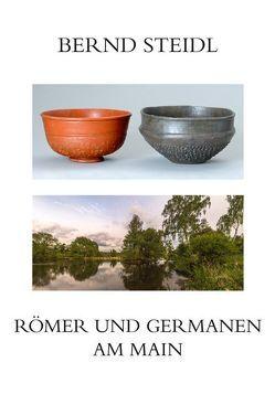 Römer und Germanen am Main von Dotzel,  Erwin, Sommer,  C Sebastian, Steidl,  Bernd