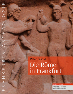 Die Römer in Frankfurt von Fasold,  Peter