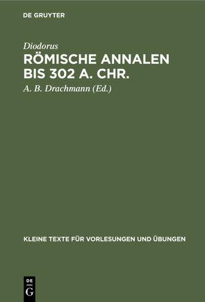Römische Annalen bis 302 a. Chr. von Diodorus, Drachmann,  Anders Bjørn