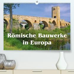 Römische Bauwerke in Europa (Premium, hochwertiger DIN A2 Wandkalender 2021, Kunstdruck in Hochglanz) von LianeM