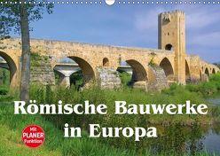 Römische Bauwerke in Europa (Wandkalender 2019 DIN A3 quer) von LianeM