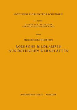 Römische Bildlampen aus östlichen Werkstätten von Rosenthal-Heginbottom,  Renate