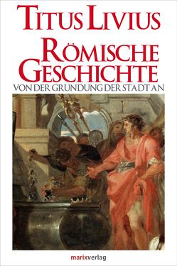 Römische Geschichte von Güthling,  Otto, Livius,  Titus, Möller,  Dr. Lenelotte