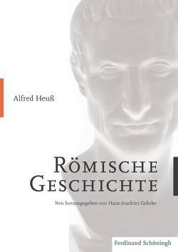 Römische Geschichte von Gehrke,  Hans-Joachim, Heuß,  Alfred