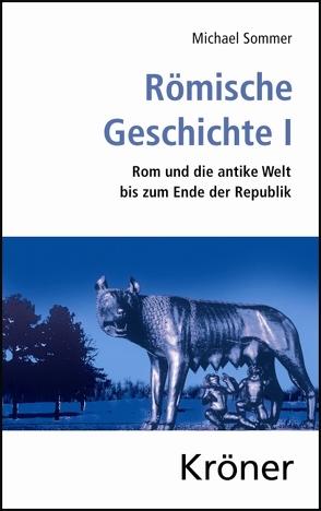 Römische Geschichte / Römische Geschichte I von Sommer,  Michael