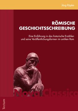 Römische Geschichtsschreibung von Rüpke,  Jörg