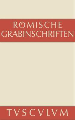 Römische Grabinschriften von Geist,  Hieronymus, Pfohl,  Gerhard