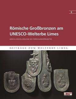 Römische Großbronzen am UNESCO-Welterbe Limes von Kemkes,  Martin