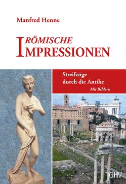 Römische Impressionen von Henne,  Manfred