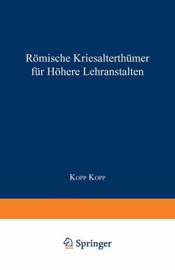 Römische Literaturgeschichte und Alterthümer, für höhere Lehranstalten von Kopp,  Kopp Dr.