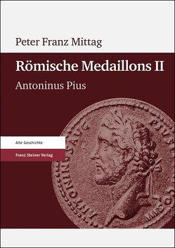 Römische Medaillons. Band 2 von Mittag,  Peter Franz