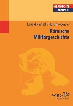 Römische Militärgeschichte von Fodorean,  Florin, König,  Ingemar, Nemeth,  Eduard, Reinhardt,  Volker, Schubert,  Charlotte