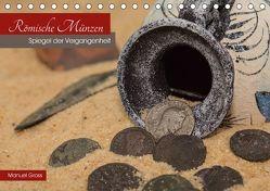 Römische Münzen – Spiegel der Vergangenheit (Tischkalender 2018 DIN A5 quer) von Gross,  Manuel