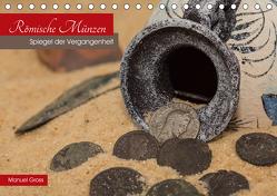 Römische Münzen – Spiegel der Vergangenheit (Tischkalender 2020 DIN A5 quer) von Gross,  Manuel