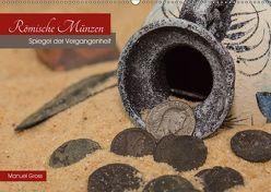Römische Münzen – Spiegel der Vergangenheit (Wandkalender 2018 DIN A2 quer) von Gross,  Manuel