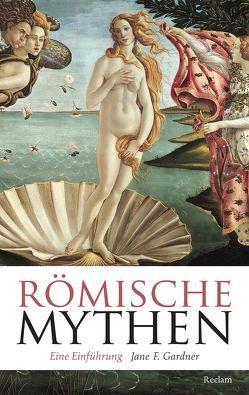 Römische Mythen von Gardner,  Jane F., Rein,  Ingrid
