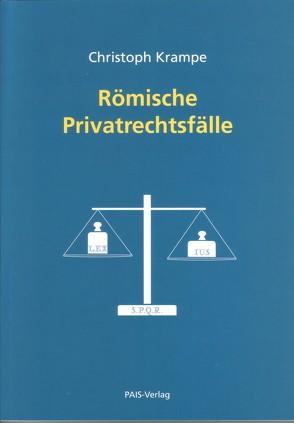 Römische Privatrechtsfälle von Krampe,  Christoph
