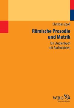 Römische Prosodie und Metrik von Zgoll,  Christian