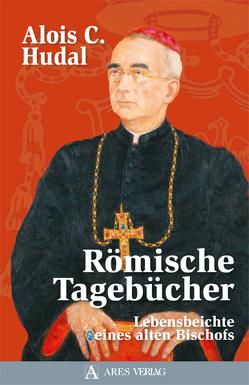 Römische Tagebücher von Hudal,  Alois C.