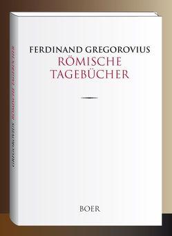 Römische Tagebücher von Gregorovius,  Ferdinand