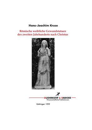 Römische Weibliche Gewandstatuen des 2. Jahrhunderts n. Chr. von Kruse,  Hans J