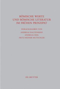 Römische Werte und römische Literatur im frühen Prinzipat von Haltenhoff,  Andreas, Heil,  Andreas, Mutschler,  Fritz-Heiner