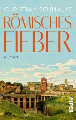 Römisches Fieber von Schnalke,  Christian