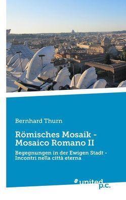 Römisches Mosaik – Mosaico Romano II von Thurn,  Bernhard
