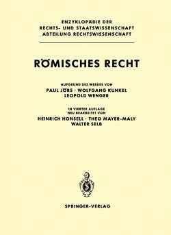 Römisches Recht von Honsell,  Heinrich, Jörs,  Paul, Kunkel,  Wolfgang, Mayer-Maly,  Theo, Selb,  Walter, Wenger,  Leopold