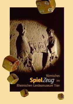 Römisches Spielzeug im Rheinischen Landesmuseum Trier von Pfahl,  Stefan F.
