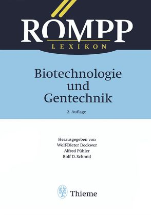 RÖMPP Lexikon Biotechnologie und Gentechnik, 2. Auflage, 1999 von Ackermann,  Wilfried, Anspach,  Birger, Appel,  Bernd, Bornscheuer,  Uwe, Deckwer,  Monika