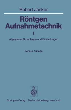Röntgen-Aufnahmetechnik von Günther,  D., Janker,  R., Stangen,  A.