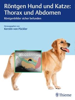 Röntgen Hund und Katze: Thorax und Abdomen von von Pückler,  Kerstin